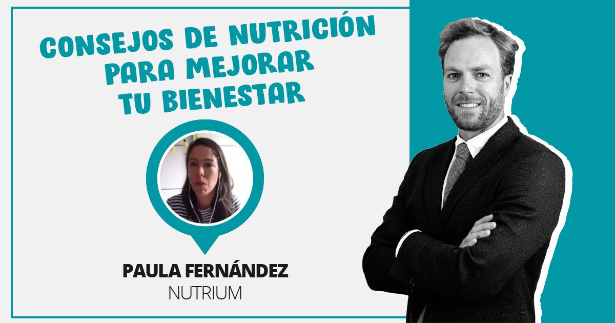 Paula Fernández nos descubre sus consejos de nutrición para mejorar nuestro bienestar